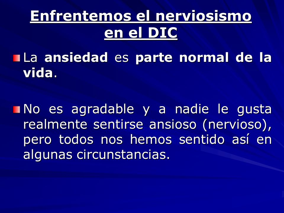 Enfrentemos el nerviosismo en el DIC