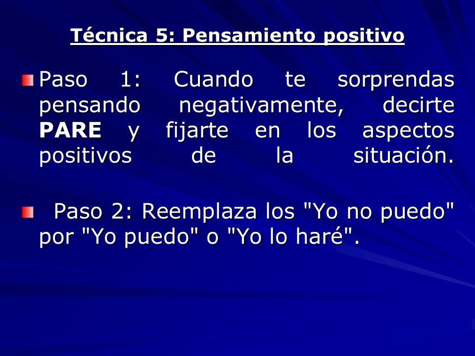 Técnica 5: Pensamiento positivo