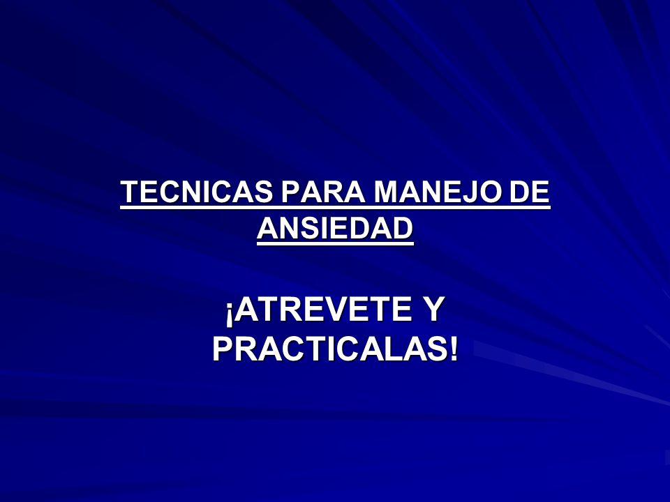 TECNICAS PARA MANEJO DE ANSIEDAD