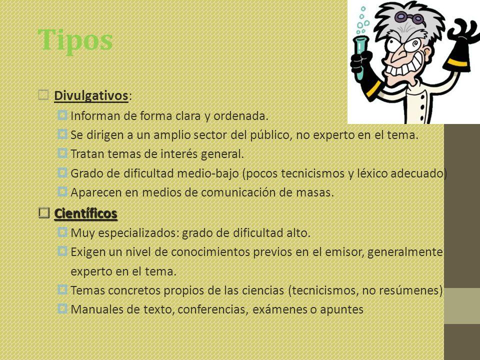 Tipos Divulgativos: Científicos Informan de forma clara y ordenada.