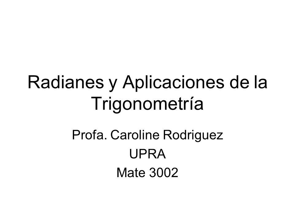 Radianes y Aplicaciones de la Trigonometría