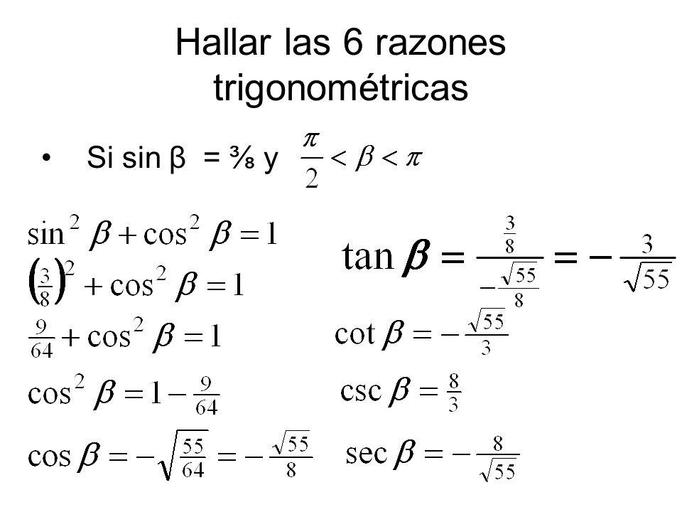 Hallar las 6 razones trigonométricas