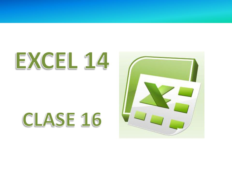 EXCEL 14 CLASE 16