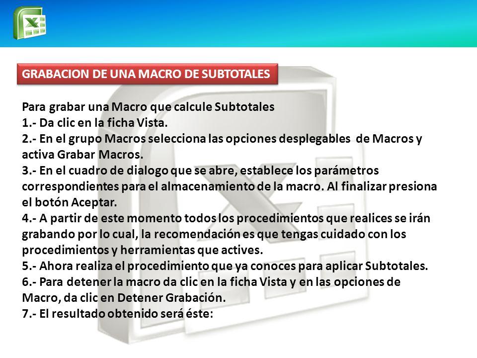 GRABACION DE UNA MACRO DE SUBTOTALES