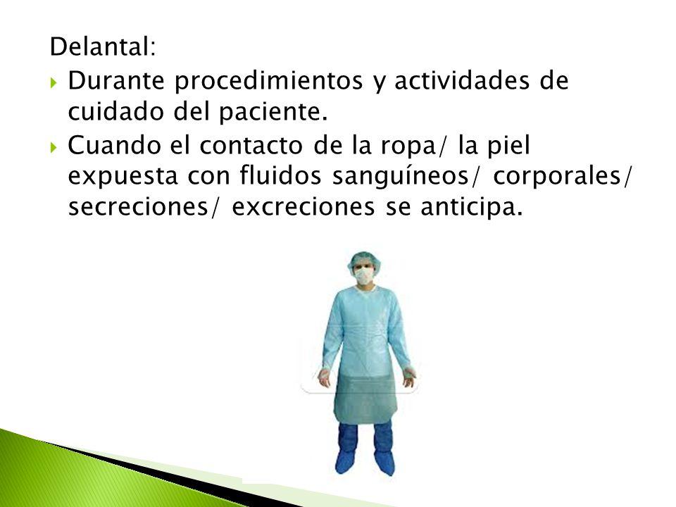 Delantal: Durante procedimientos y actividades de cuidado del paciente.