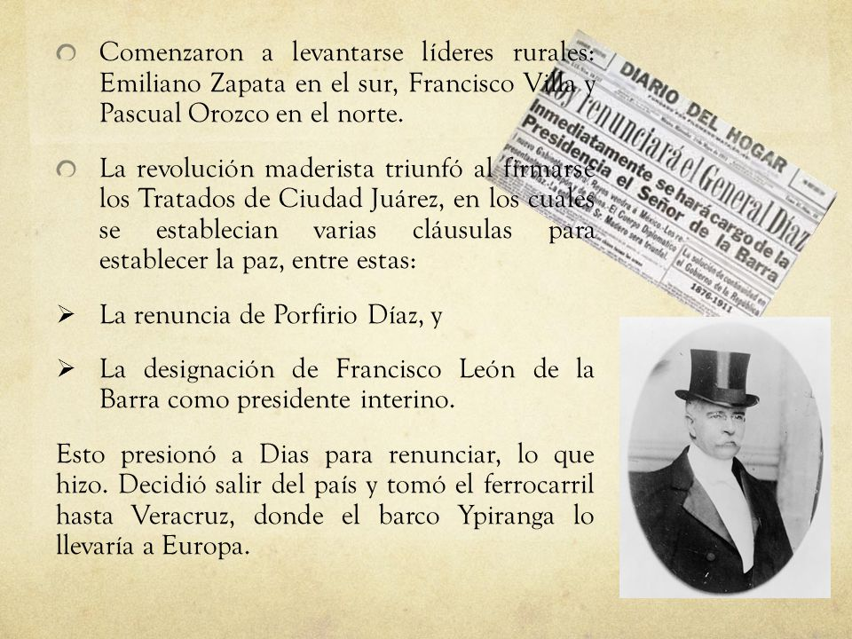 Comenzaron a levantarse líderes rurales: Emiliano Zapata en el sur, Francisco Villa y Pascual Orozco en el norte.