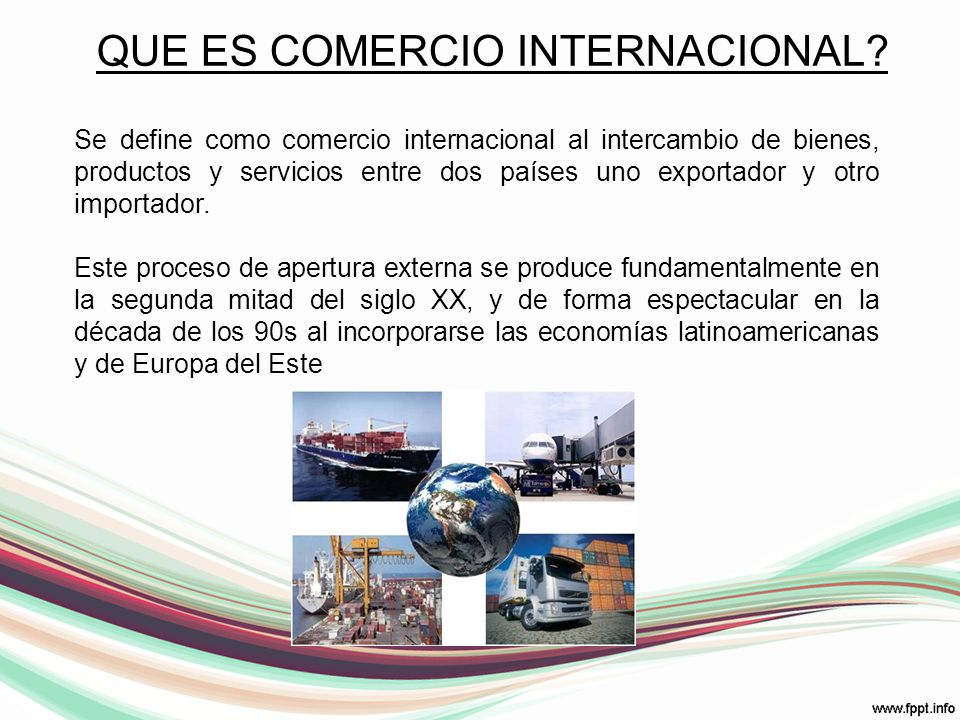 Importacion y exportacion ppt descargar for Comercio exterior que es