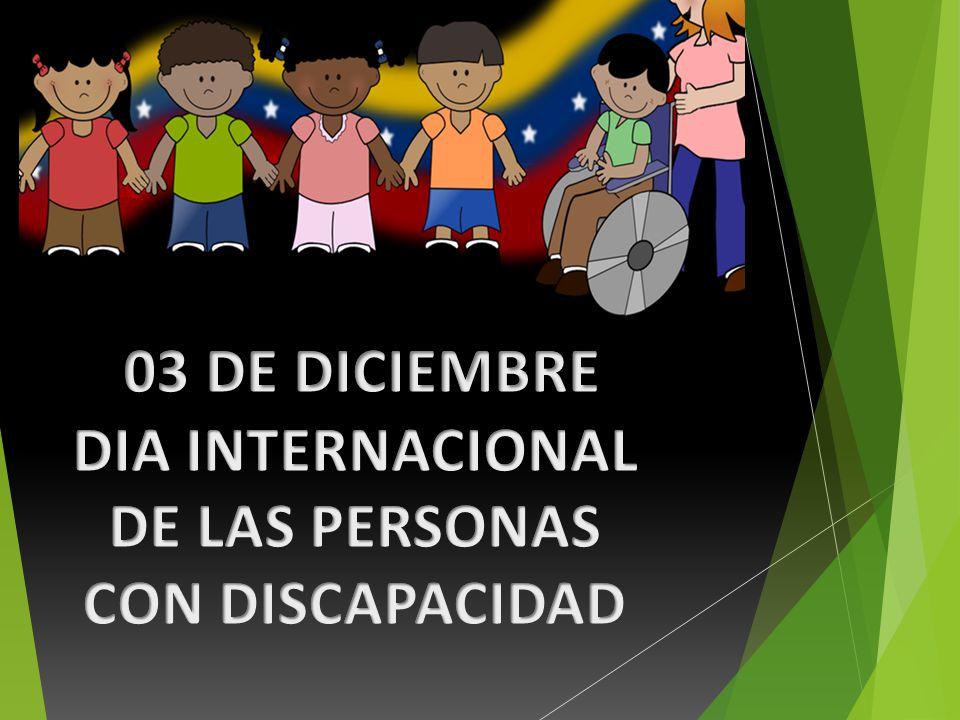 03 DE DICIEMBRE DIA INTERNACIONAL DE LAS PERSONAS CON DISCAPACIDAD