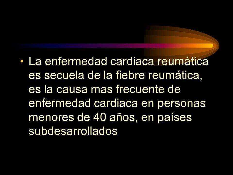 La enfermedad cardiaca reumática es secuela de la fiebre reumática, es la causa mas frecuente de enfermedad cardiaca en personas menores de 40 años, en países subdesarrollados