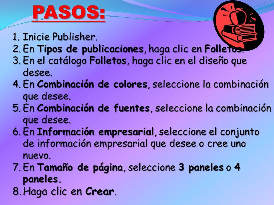 PASOS: Haga clic en Crear. Inicie Publisher.