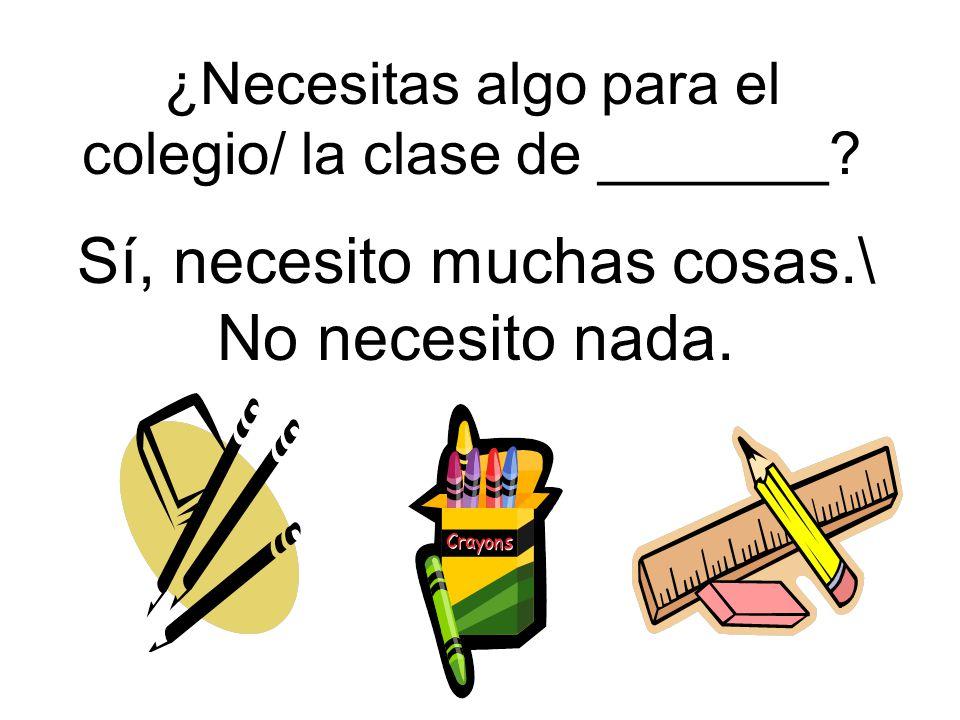 ¿Necesitas algo para el colegio/ la clase de _______
