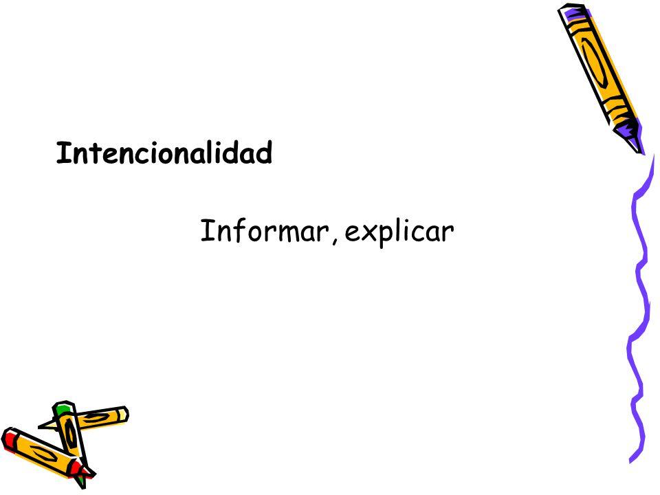 Intencionalidad Informar, explicar