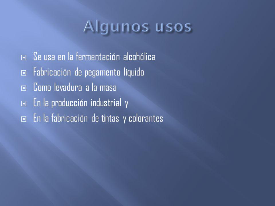 Algunos usos Se usa en la fermentación alcohólica