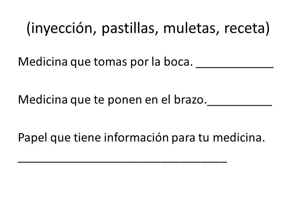 (inyección, pastillas, muletas, receta)