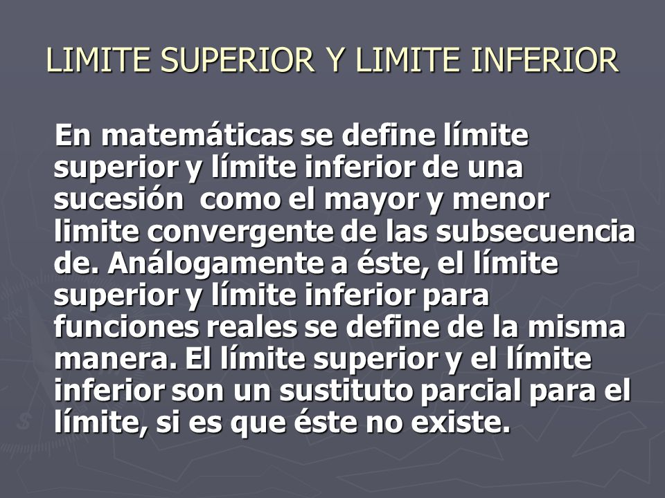 LIMITE SUPERIOR Y LIMITE INFERIOR
