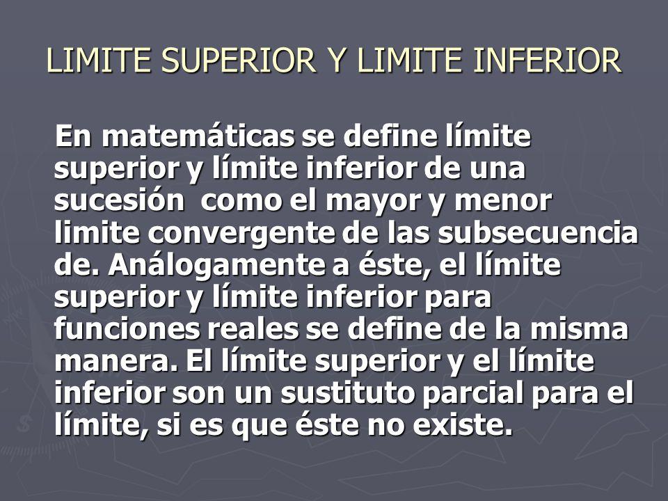 LIMITE SUPERIOR Y LIMITE INFERIOR