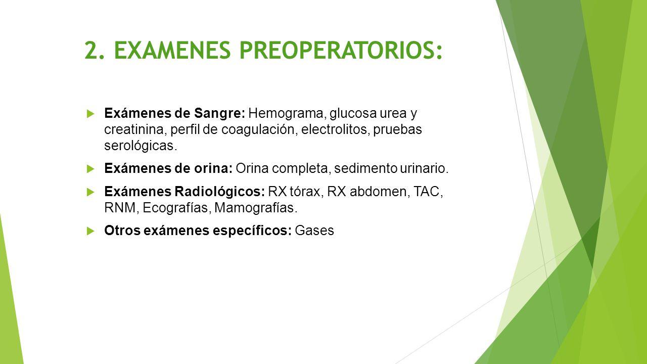 2. EXAMENES PREOPERATORIOS: