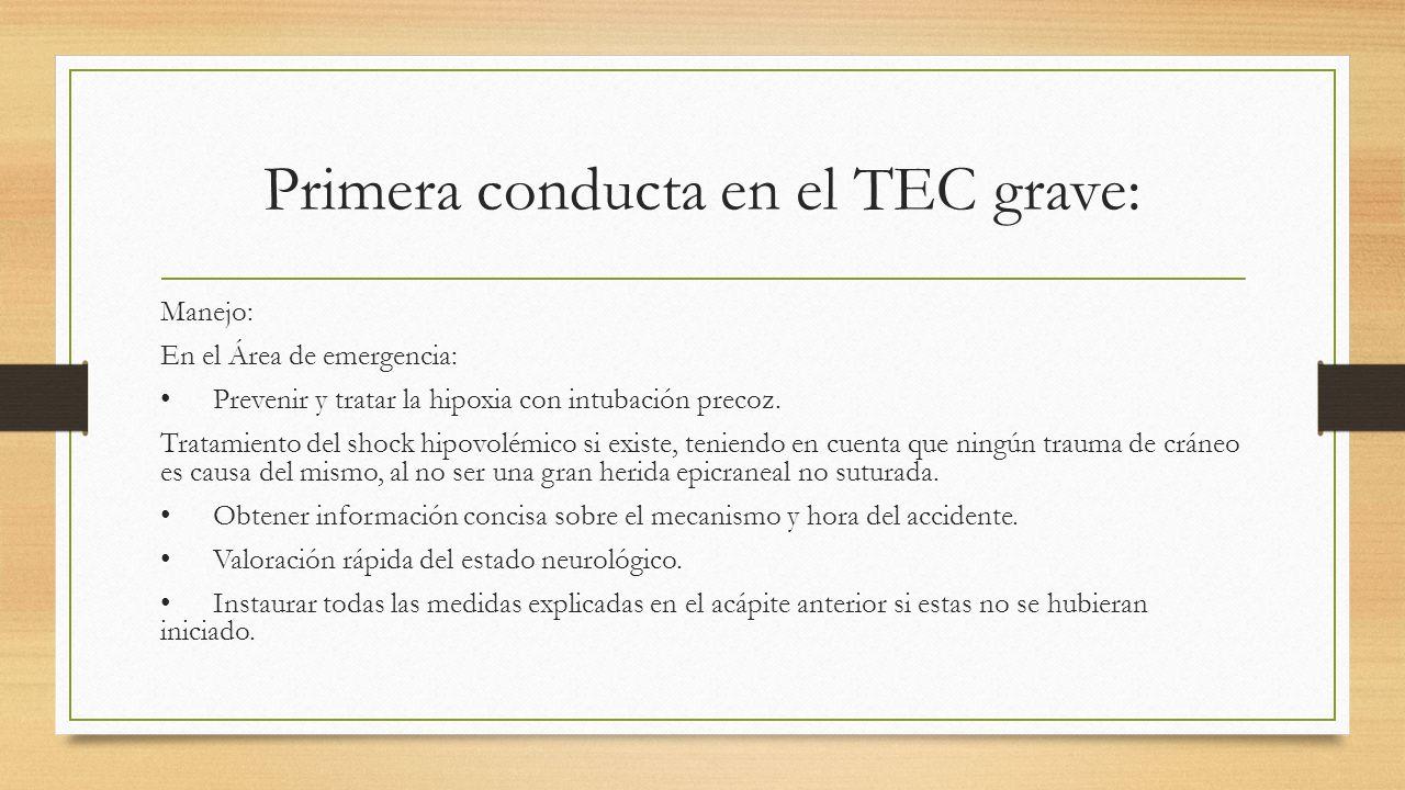 Primera conducta en el TEC grave: