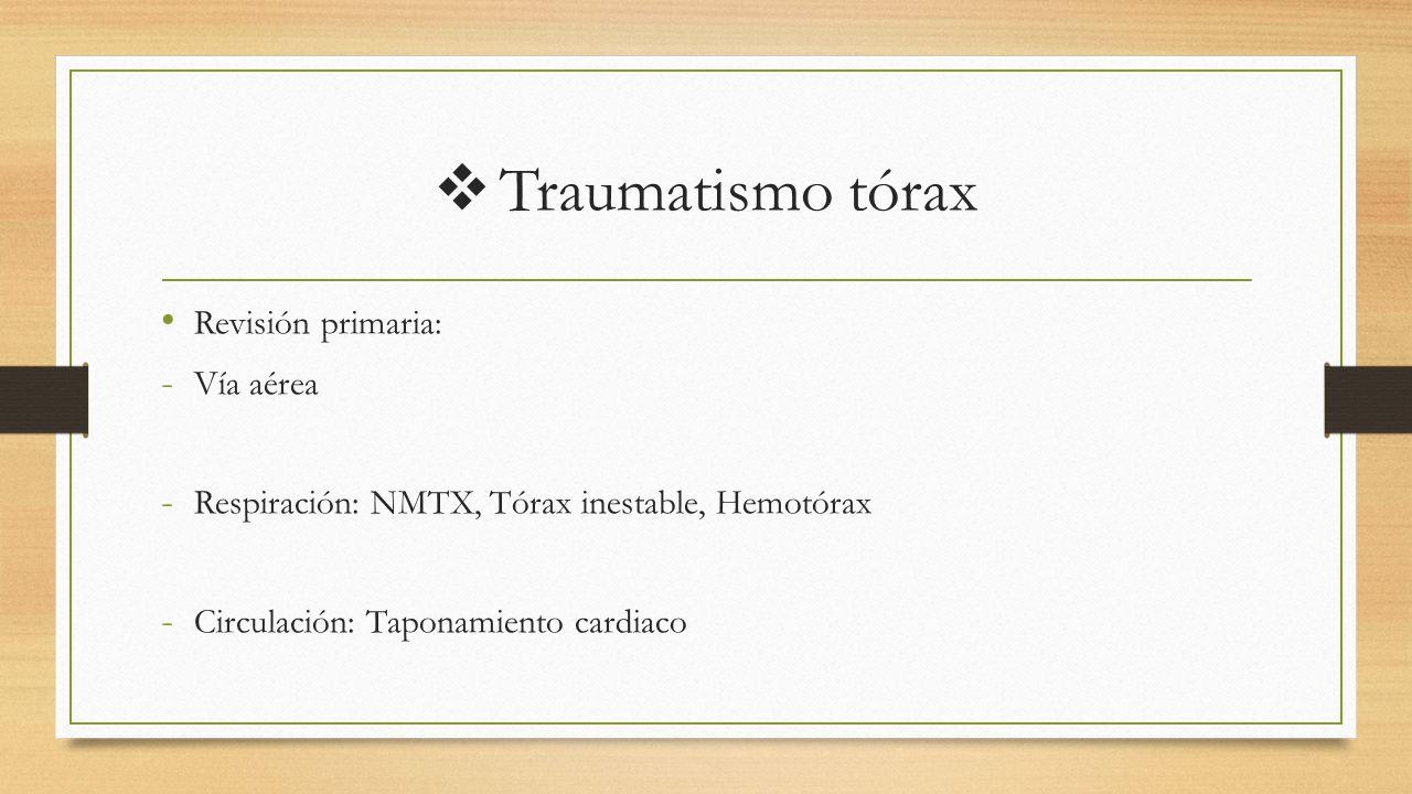 Traumatismo tórax Revisión primaria: Vía aérea