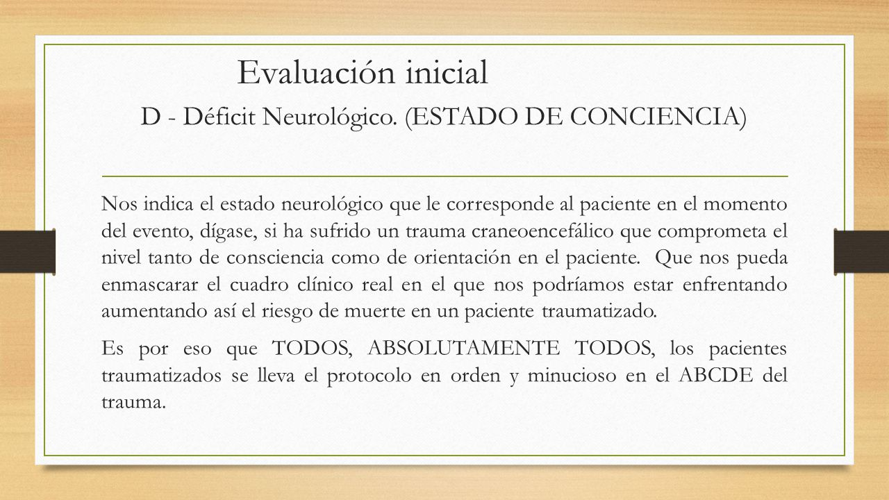 D - Déficit Neurológico. (ESTADO DE CONCIENCIA)