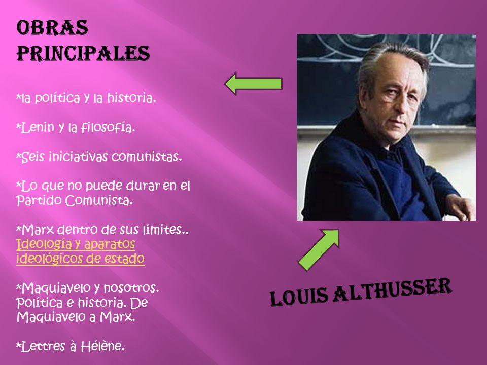 OBRAS PRINCIPALES LOUIS ALTHUSSER *la política y la historia.