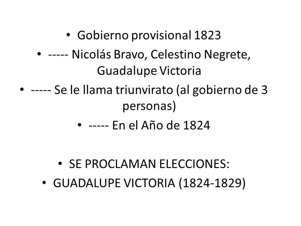 ----- Nicolás Bravo, Celestino Negrete, Guadalupe Victoria