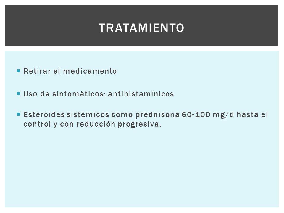 Tratamiento Retirar el medicamento