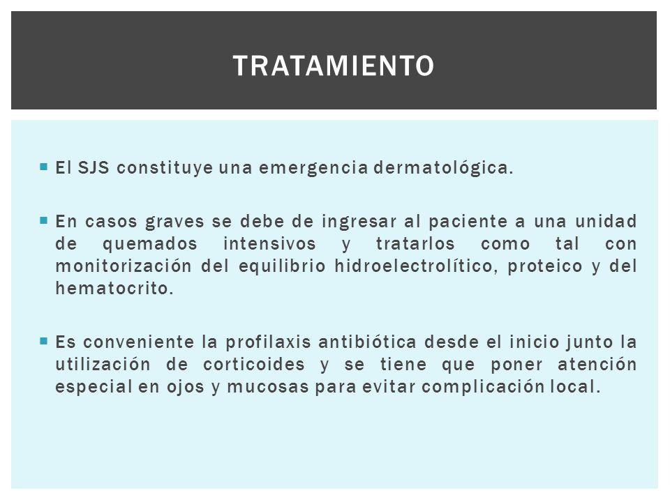 Tratamiento El SJS constituye una emergencia dermatológica.