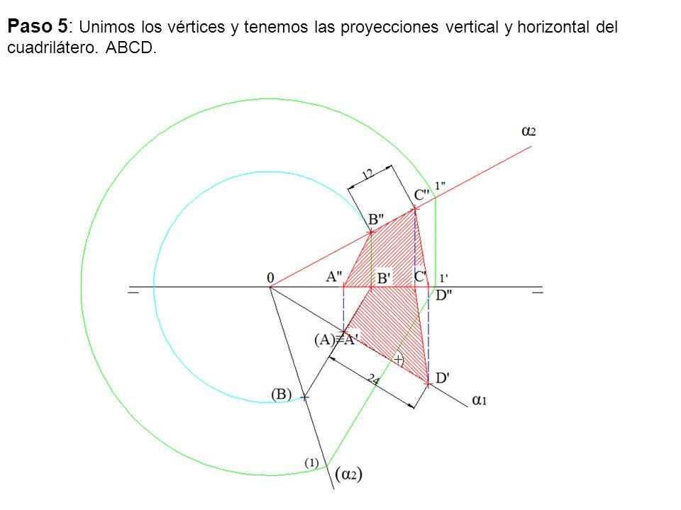 Paso 5: Unimos los vértices y tenemos las proyecciones vertical y horizontal del cuadrilátero. ABCD.
