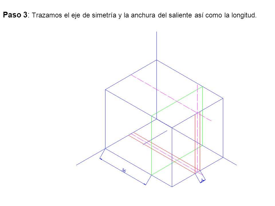 Paso 3: Trazamos el eje de simetría y la anchura del saliente así como la longitud.