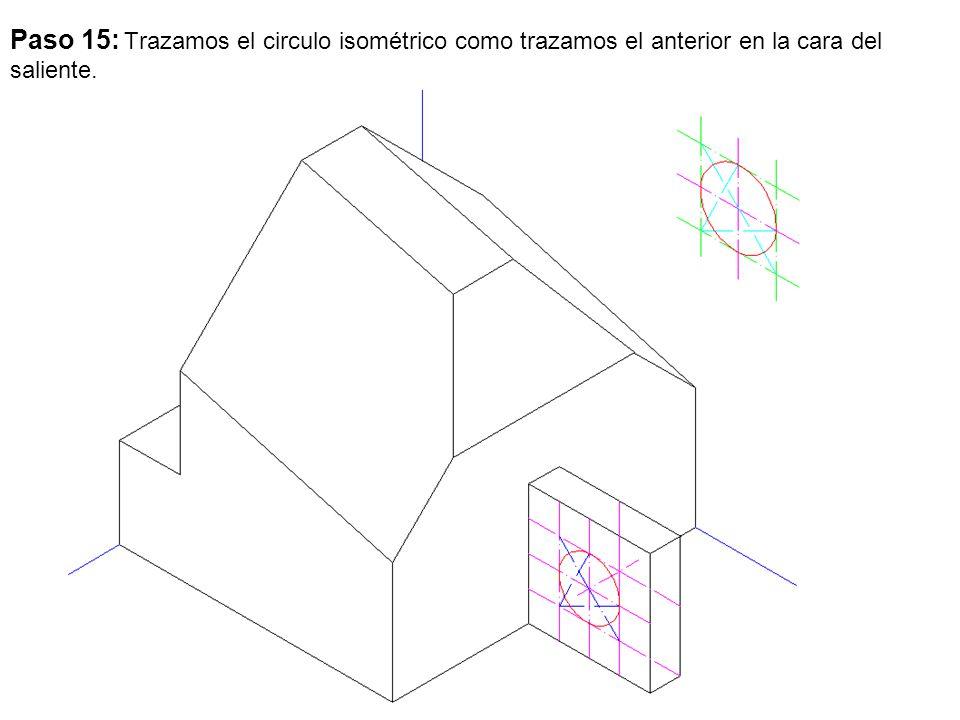 Paso 15: Trazamos el circulo isométrico como trazamos el anterior en la cara del saliente.
