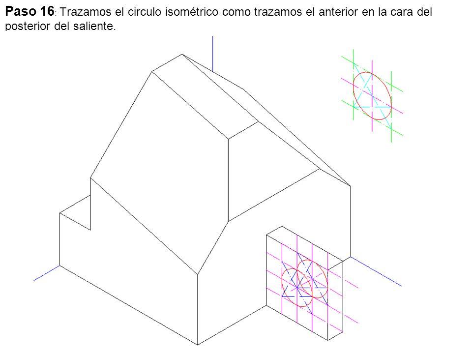 Paso 16: Trazamos el circulo isométrico como trazamos el anterior en la cara del posterior del saliente.