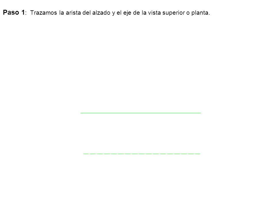 Paso 1: Trazamos la arista del alzado y el eje de la vista superior o planta.