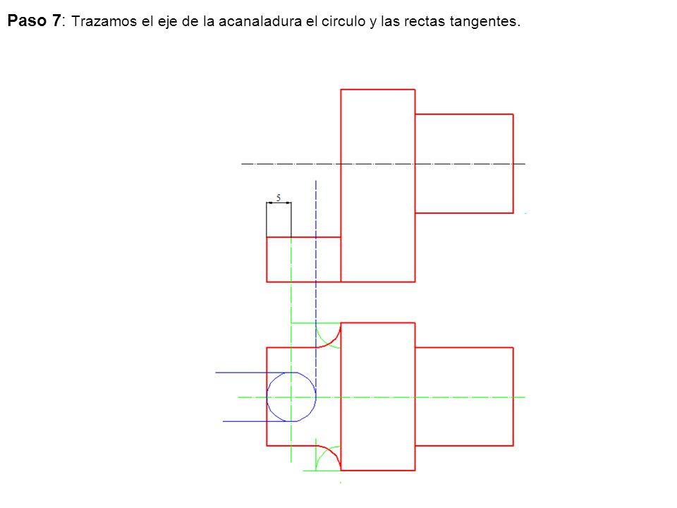 Paso 7: Trazamos el eje de la acanaladura el circulo y las rectas tangentes.