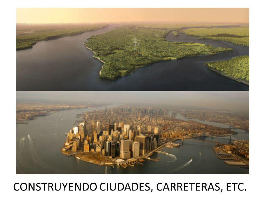 CONSTRUYENDO CIUDADES, CARRETERAS, ETC.