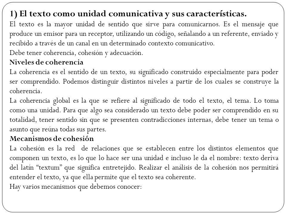 1) El texto como unidad comunicativa y sus características.