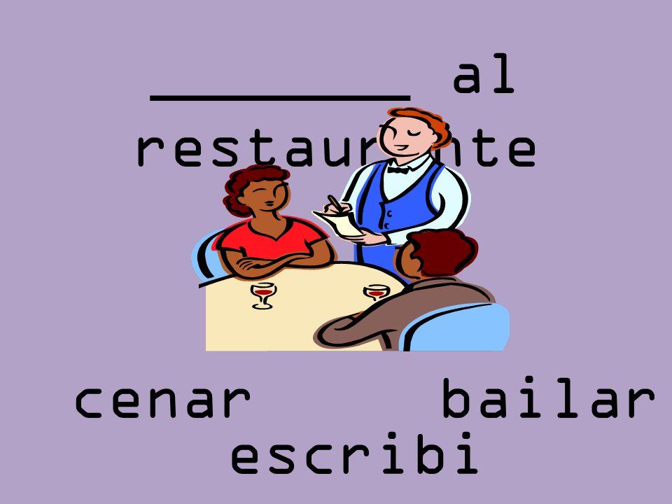 _______ al restaurante