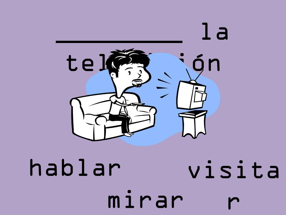 ________ la televisión