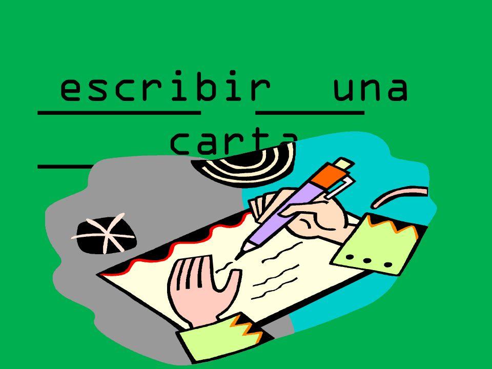 escribir una carta ______ ____ ______