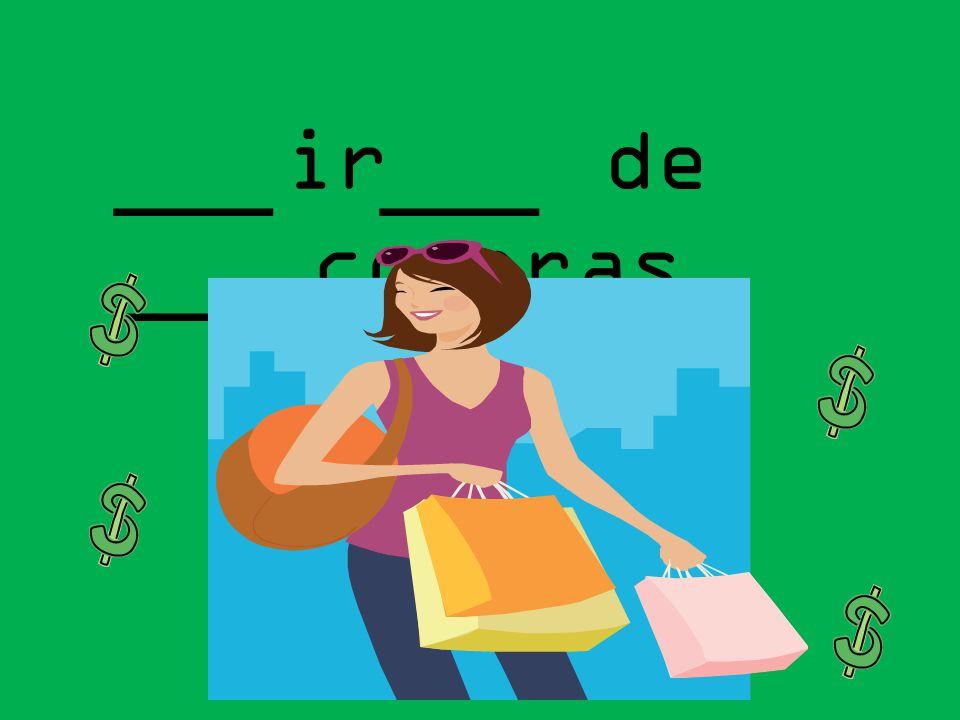 ir de compras ___ ___ ________