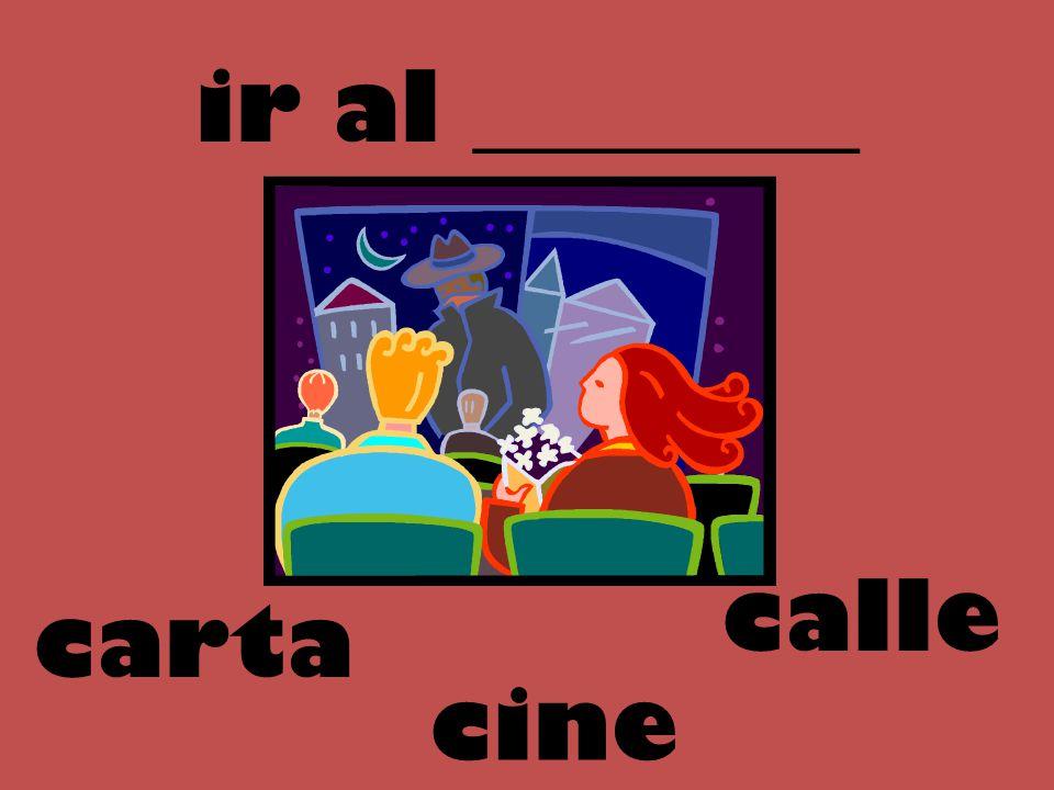 ir al ________ calle carta cine