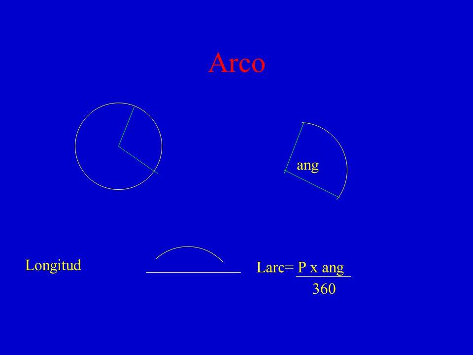 Arco ang Longitud Larc= P x ang 360