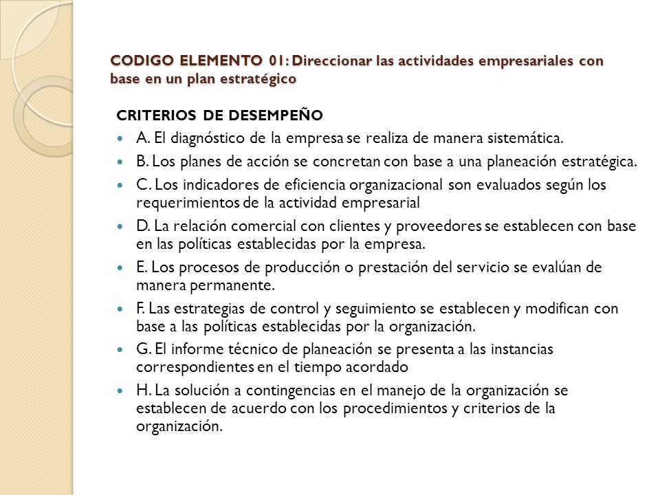 A. El diagnóstico de la empresa se realiza de manera sistemática.