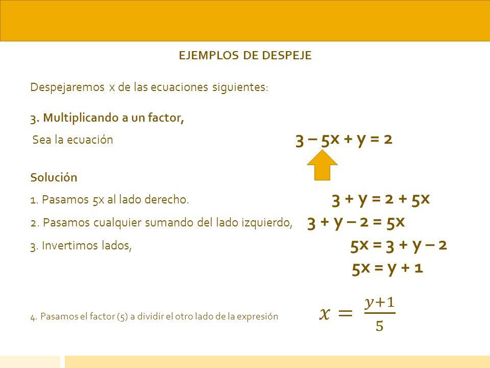 5x = y + 1 EJEMPLOS DE DESPEJE