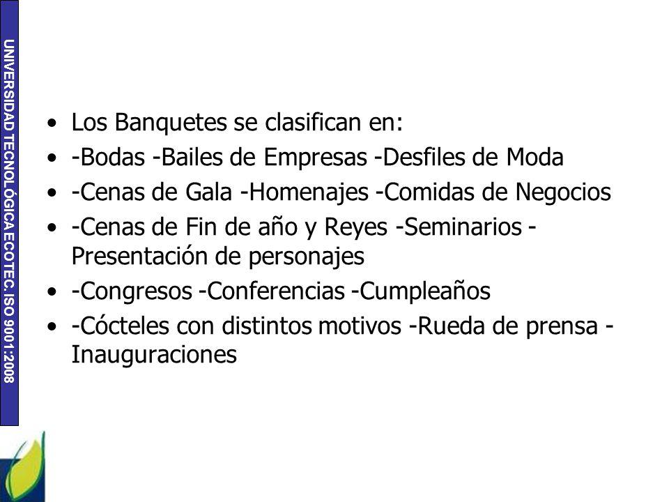 Los Banquetes se clasifican en: