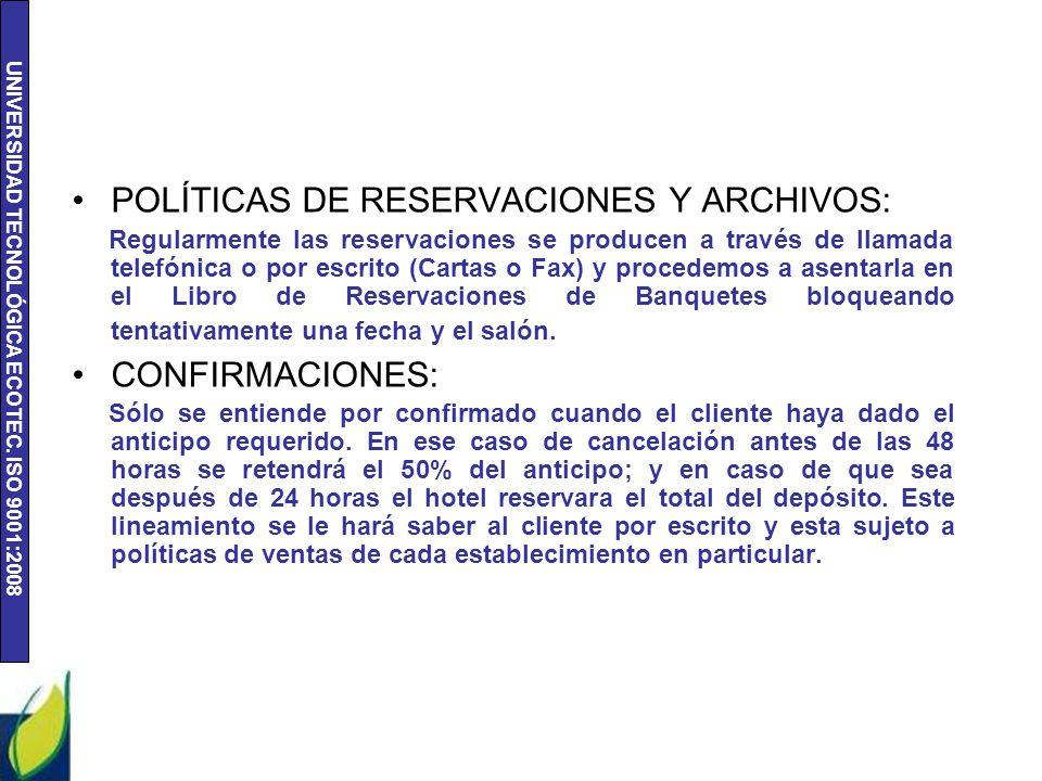 POLÍTICAS DE RESERVACIONES Y ARCHIVOS: