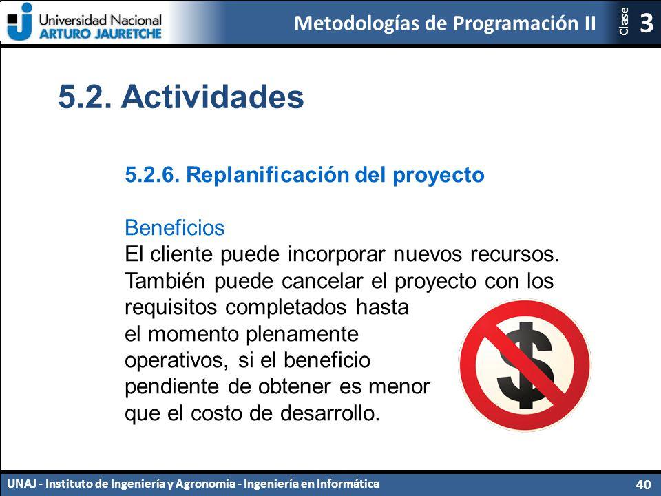 5.2. Actividades 5.2.6. Replanificación del proyecto Beneficios