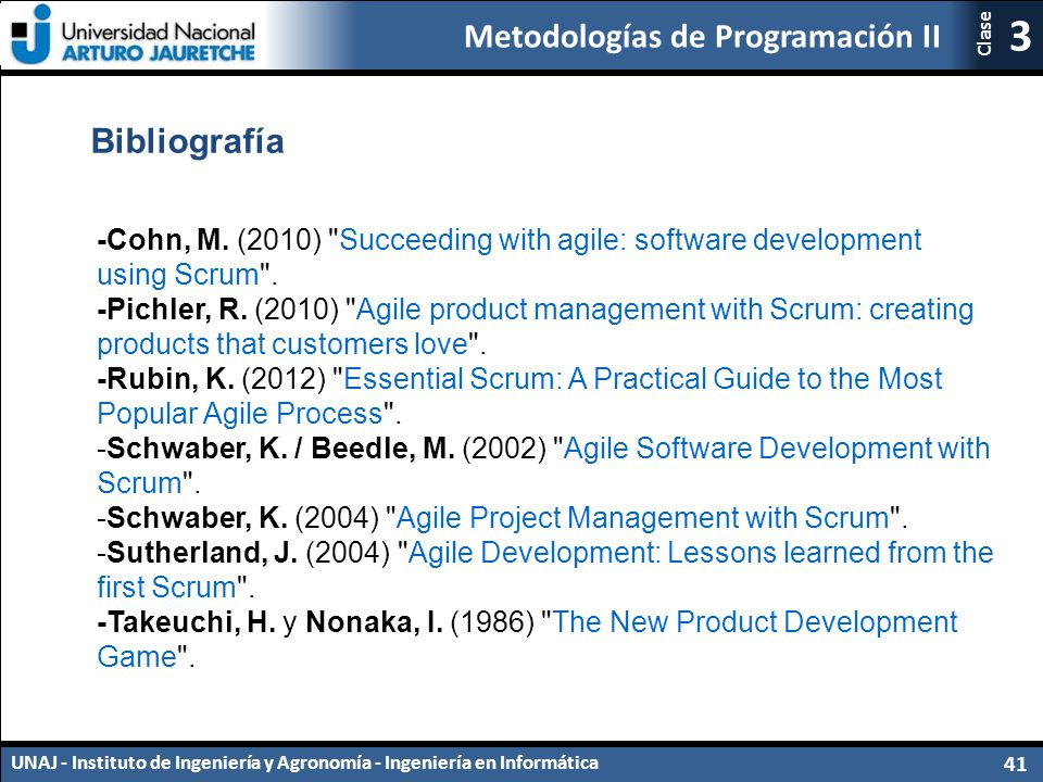 Bibliografía -Cohn, M. (2010) Succeeding with agile: software development using Scrum .