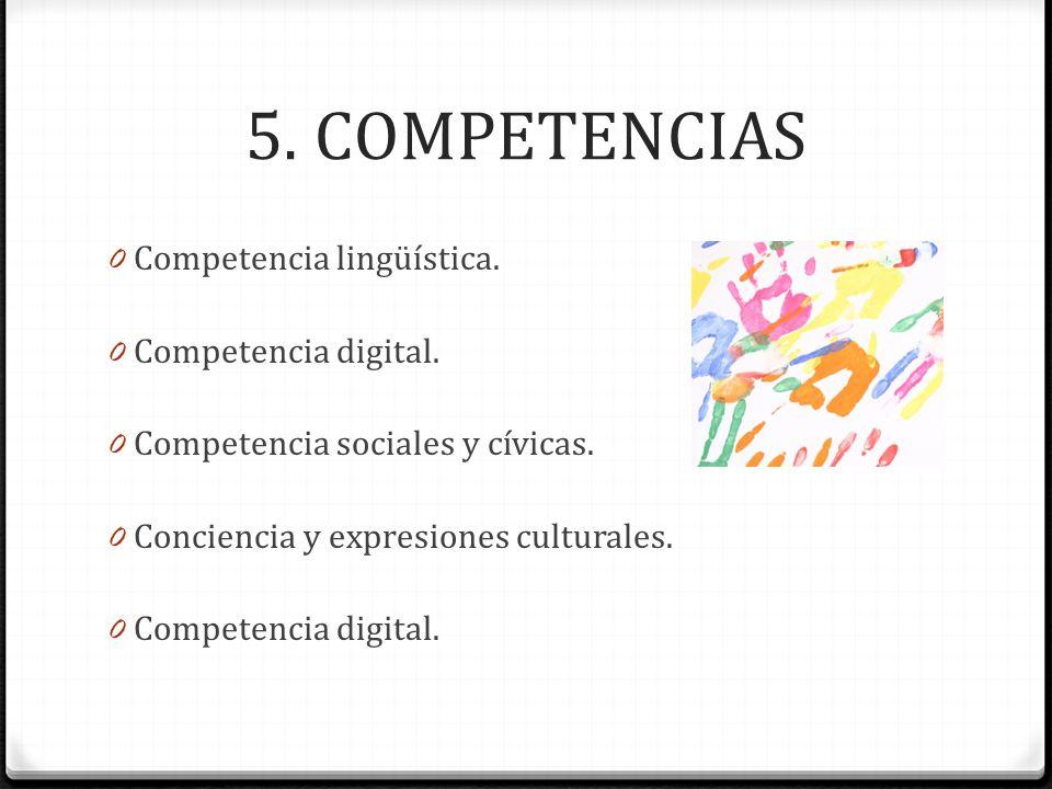 5. COMPETENCIAS Competencia lingüística. Competencia digital.