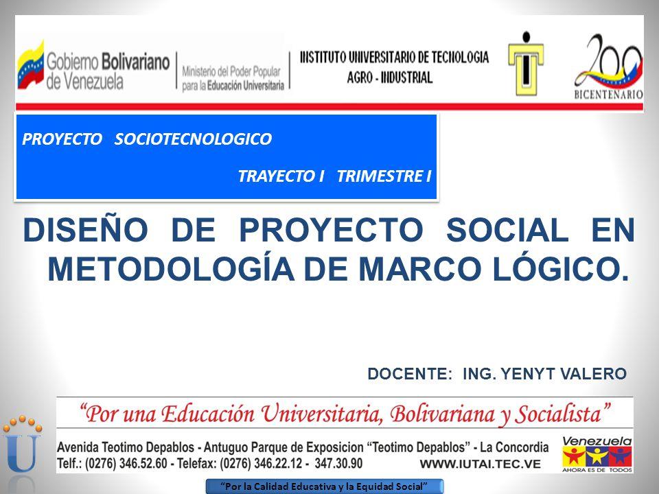 DISEÑO DE PROYECTO SOCIAL EN METODOLOGÍA DE MARCO LÓGICO. - ppt ...